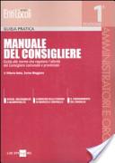 Manuale del Consigliere. Guida alle norme che regolano l'attività del Consigliere comunale e provinciale