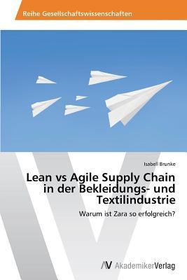 Lean vs Agile Supply Chain in der Bekleidungs- und Textilindustrie