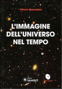 L'immagine dell'universo nel tempo. Con DVD