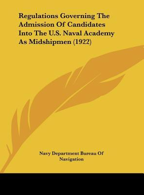 Regulations Governing the Admission of Candidates Into the U.S. Naval Academy as Midshipmen (1922)
