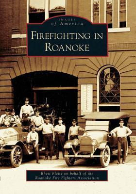 Firefighting in Roanoke, Va