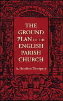 The Ground Plan of the English Parish Church