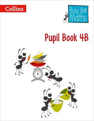 Pupil Book 4B (Busy Ant Maths)