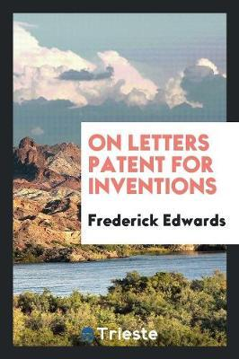 On Letters Patent for Inventions