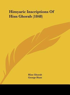 Himyaric Inscriptions Of Hisn Ghorab (1848)