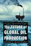 The Future of Global Oil Production