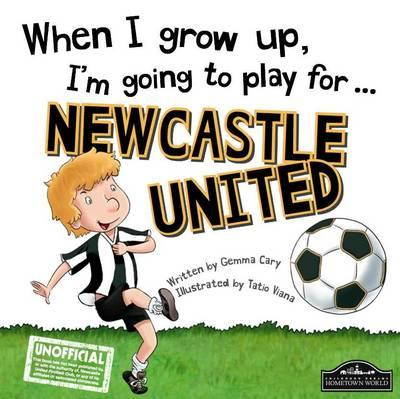 When I grow up, I'm going to play for Newcastle United