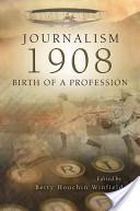 Journalism, 1908