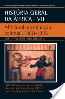 História Geral da África – Vol. VII – África sob dominação colonial, 1880-1935