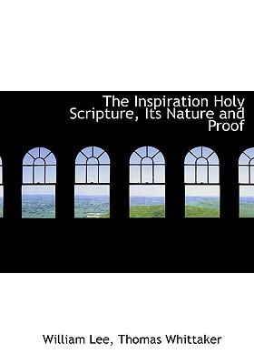 Inspiration Holy Scripture, Its Nature and Proof