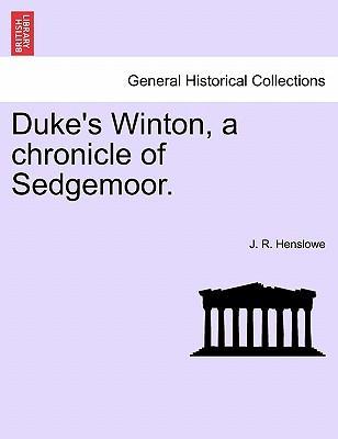 Duke's Winton, a chronicle of Sedgemoor.