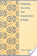 Ethnicity, Security, and Separatism in India
