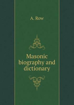 Masonic Biography and Dictionary