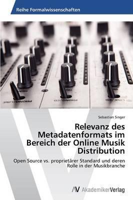 Relevanz des Metadatenformats im Bereich der Online Musik Distribution