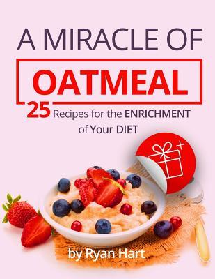 A Miracle of Oatmeal...