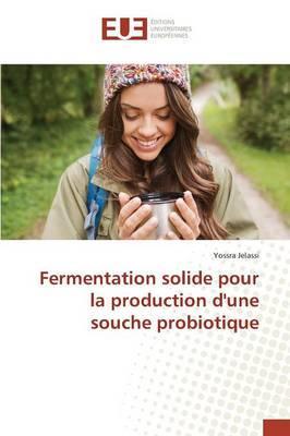 Fermentation Solide pour la Production d'une Souche Probiotique
