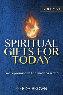 Spiritual Gifts for Today Volume 1