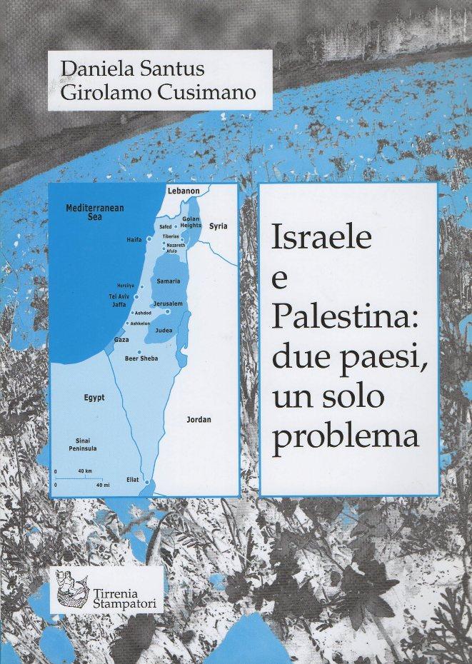 Israele e Palestina: due paesi, un solo problema