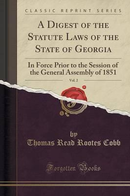 A Digest of the Statute Laws of the State of Georgia, Vol. 2
