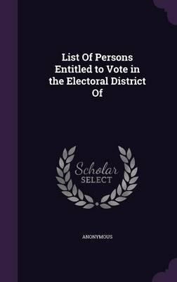 List of Persons Entitled to Vote in the Electoral District of