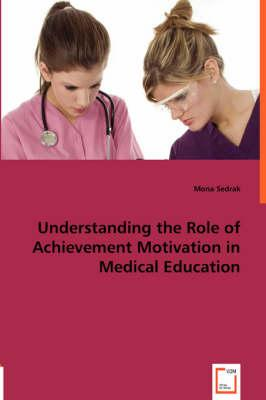 Understanding the Role of Achievement Motivation in Medical Education