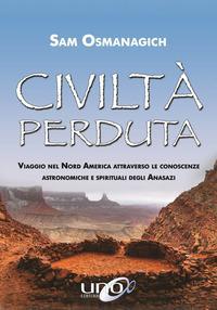 Civiltà perdute. Viaggio attraverso le conoscenze astronomiche e spirituali dei nativi del Nord America