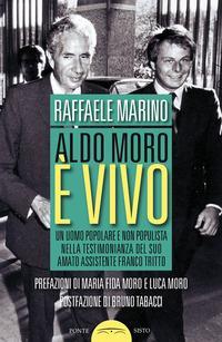 Aldo Moro è vivo. Un uomo popolare e non populista nella testimonianza del suo amato assistente Franco Tritto