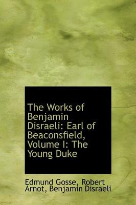The Works of Benjamin Disraeli