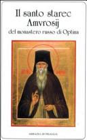 Il santo starec Amvrosij del monastero russo di Optima