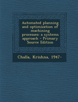 Automated Planning and Optimization of Machining Processes