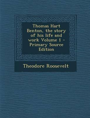 Thomas Hart Benton, the Story of His Life and Work Volume 1