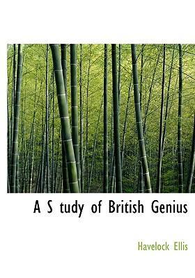 A S Tudy of British Genius