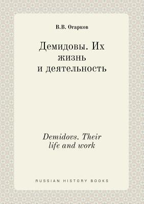 Demidovs. Their Life and Work