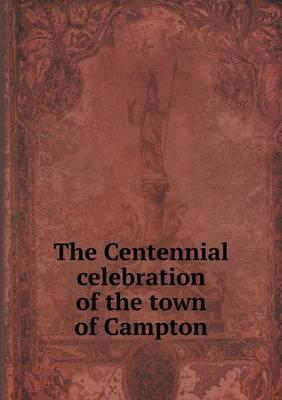 The Centennial Celebration of the Town of Campton