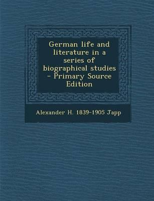 German Life and Literature in a Series of Biographical Studies