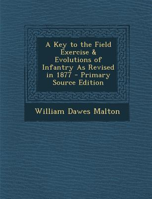 A Key to the Field Exercise & Evolutions of Infantry as Revised in 1877
