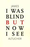 I Was Blind But Now ...