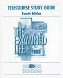 Telecourse Study Guide - The Examined Life