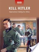 Kill Hitler – Operation Valkyrie 1944