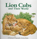 Lion Cubs and Their World