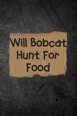 Will Bobcat Hunt For...