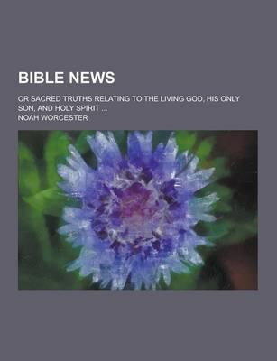 Bible News; Or Sacre...