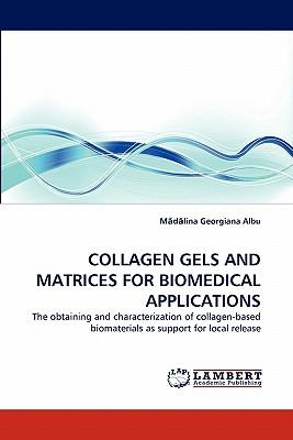 COLLAGEN GELS AND MATRICES FOR BIOMEDICAL APPLICATIONS