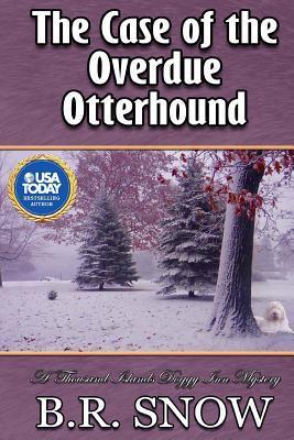 The Case of the Overdue Otterhound