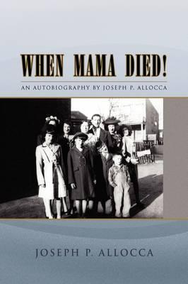 When Mama Died!