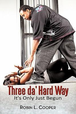 Three Da' Hard Way