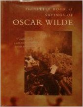 Little Book of Sayings of Oscar Wilde