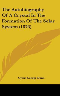 The Autobiography of a Crystal in the Formation of the Solar System