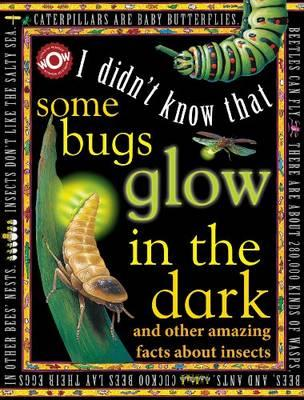 I Didn't Know That Some Bugs Glow in the Dark
