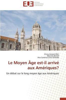 Le Moyen Age Est-Il Arrive aux Ameriques?